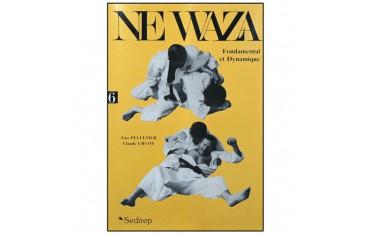 Ne-waza fondamental et dynamique - Guy Pelletier & Claude Urvoy