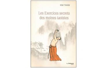 Les exercices secrets des moines taoïstes - Kim Tawm