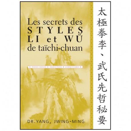 Les secrets des styles Li et Wu de taïchi-chuan - Yang  Jwing-Ming