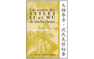 Les secrets des styles Li et Wu de taïchi-chuan, textes chinois, traductions, commentaires - Dr Yang  Jwing-Ming
