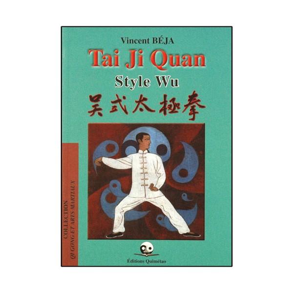 Tai Ji Quan style Wu - Vincent Béjà