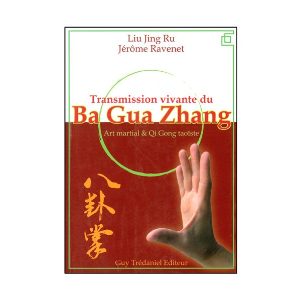 Transmission vivante du Ba Gua Zhang - Liu Jing Ru & J. Ravenet