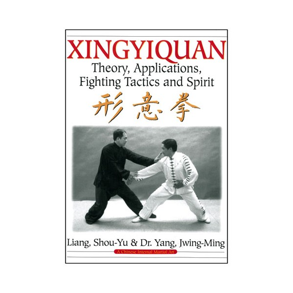 Xingyiquan theory, applications fighting tactics & spirit - Yang J-M