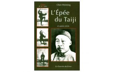 L'Epée du Taiji et autres écrits - Chen Weiming