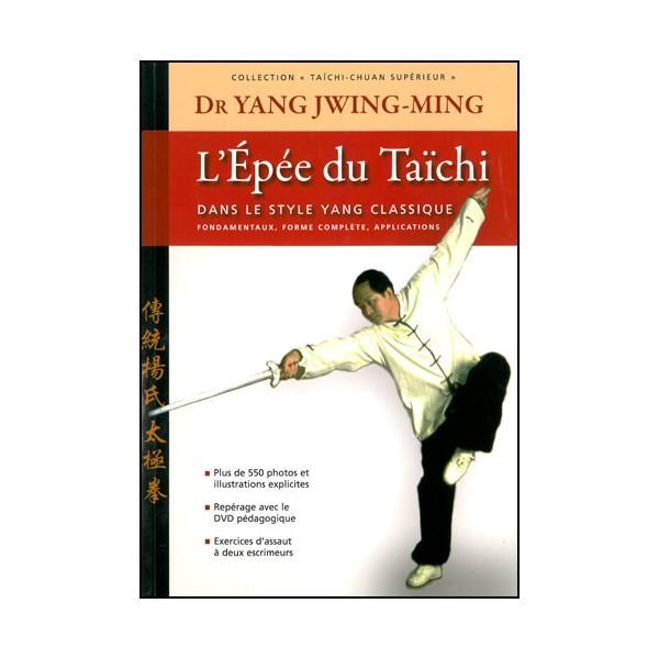 Taichi-Chuan supérieur, l'épée du Taichi - Yang-Jwing-Ming
