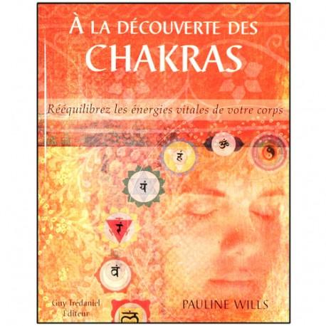 A la découverte des Chakras, rééquilib. les énerg. vitales - P. Wills