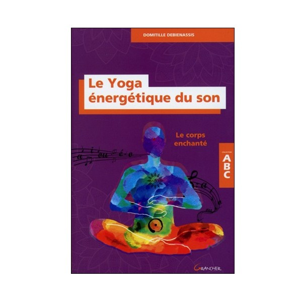 ABC Le Yoga énérgétique du son - Domitille Debienassis