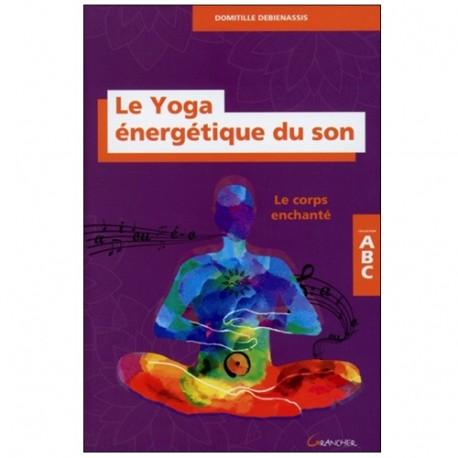 ABC Le Yoga énérgétique du son - Domitille Debienassis