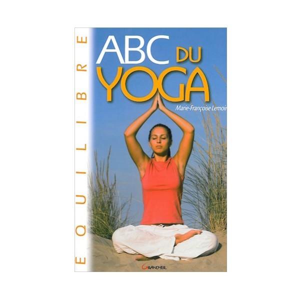 ABC du Yoga - Marie Françoise Lemoine