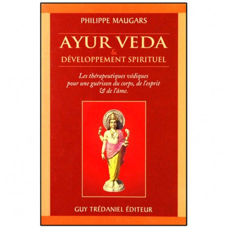 Ayur Veda et développement spirituel - Philippe Maugars