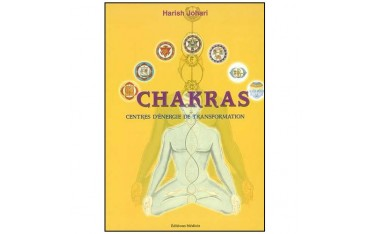 Chakras, centres d'énergie de transformation - Harish Johari