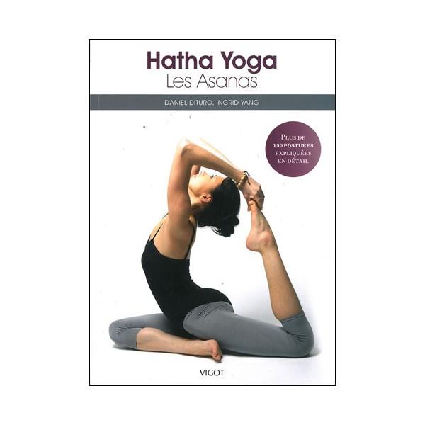 Hatha Yoga les Asanas - Dituro & Yang