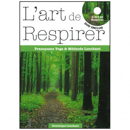 L'art de respirer Pranayama yoga (dvd inclus) - D Lonchant (éd. 2012)