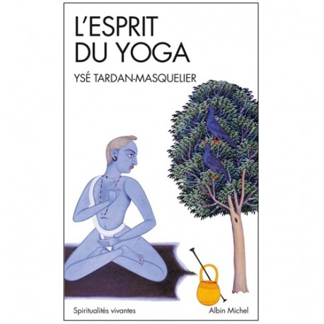 L'esprit du Yoga - Ysé Tardan-Masquelier (nouvelle éd format poche)
