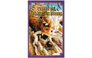 L'essence des Arts Martiaux Internes tome 2, Qigong, Yoga sexuel, capacités psychiques - Jerry Alan Johson