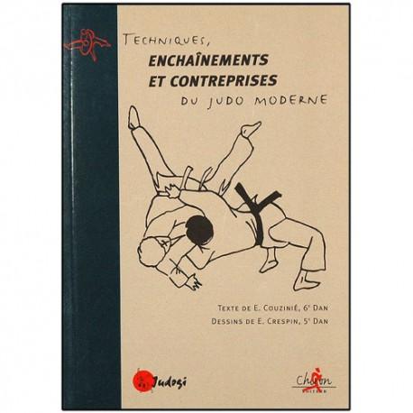 Techniques, ench et contreprises du Judo Moderne - Couzinié/Crespin