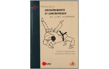 Techniques, enchaînements et contreprises du Judo moderne - E. Couzinié & E. Crespin