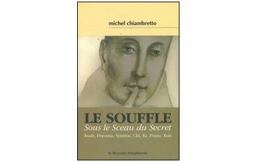 Le Souffle, sous le sceau du secret - Michel Chiambretto
