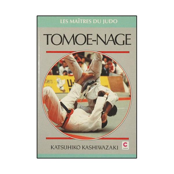 Tomoe-Nage, les maîtres du Judo - Katsuhiko Kashiwazaki