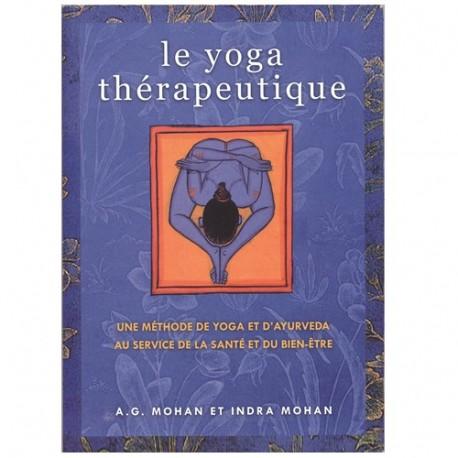 Le Yoga thérapeutique - A.G Mohan/Indra Mohan (nvelle ed)