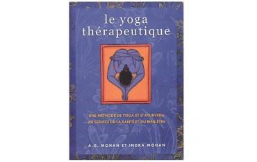Le Yoga thérapeutique, une méthode de Yoga et d'Ayurveda au service de la santé et du bien-être - A.G Mohan & Indra Mohan