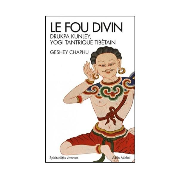 Le fou divin - Geshey Chaphu