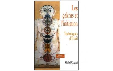 Les çakras et l'initiation, techniques d'éveil - Michel Coquet