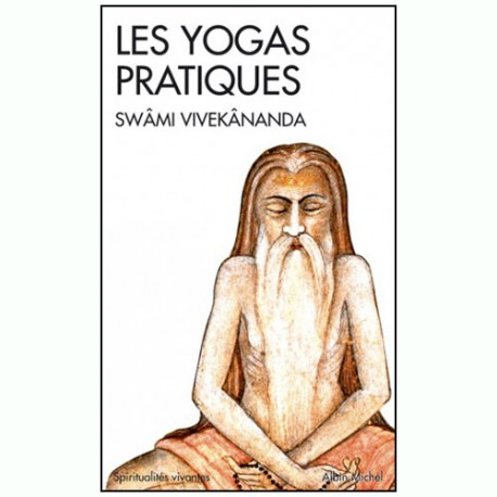Les Yogas pratiques - Swâmi vivekânanda (éd. 2012)