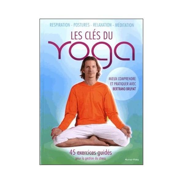 Les clés du Yoga - B Bruyat
