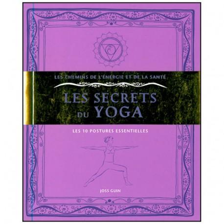 Les secrets du Yoga, les 10 postures essentielles - Joss Guin