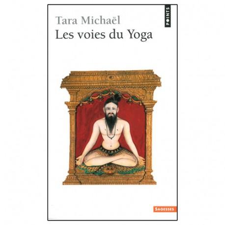 Les voies du Yoga - Tara Michaël
