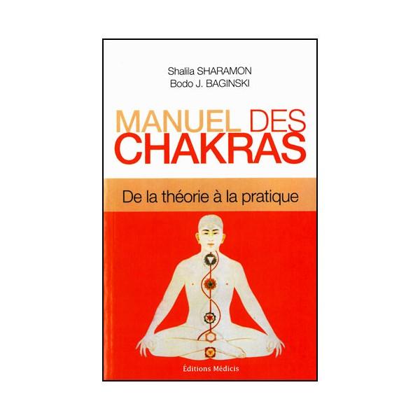 Manuel des chakras : de la théorie à la pratique - Sharamon, baginski