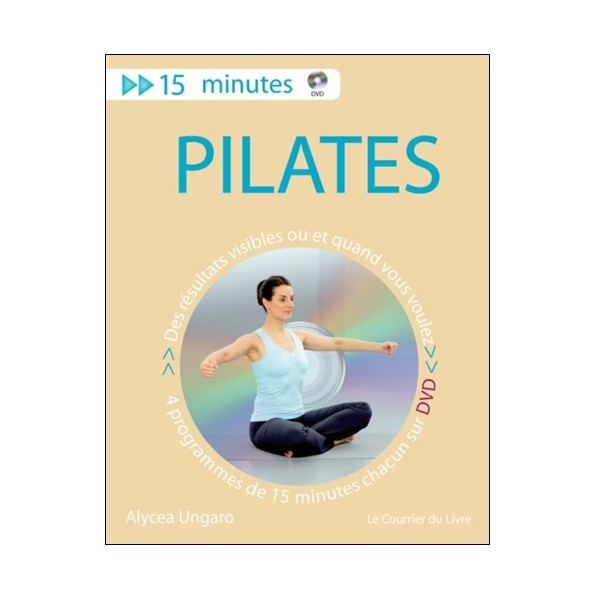 Pilates 15 minutes chaque jour (+dvd) - Alycea Ungaro