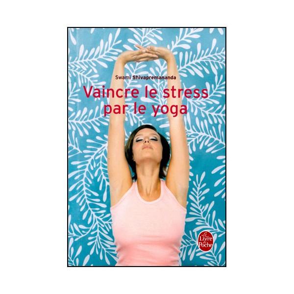 Vaincre le Stress par le Yoga - Swami