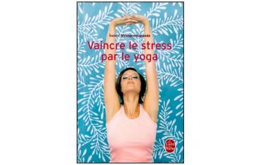 Vaincre le Stress par le Yoga - Swami Shivapremananda