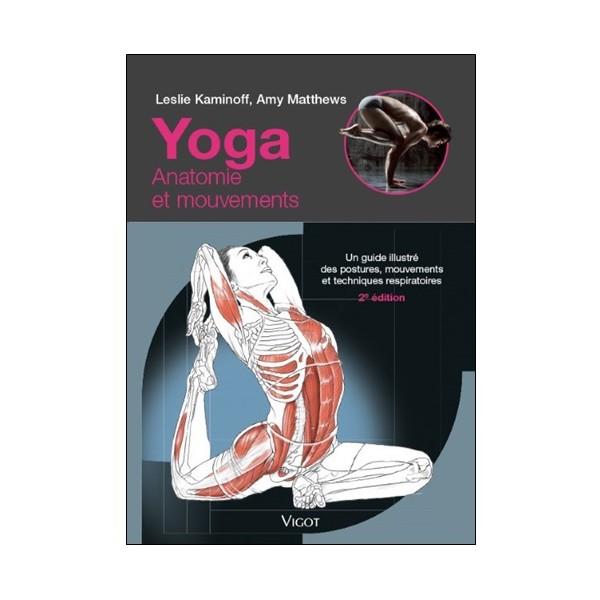 Yoga Anatomie et mouvements - Leslie Kaminoff (2ème ed)
