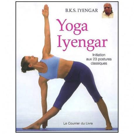 Yoga Iyengar initiation aux 23 postures classiques - Yyengar
