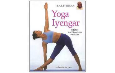 Yoga Iyengar, initiation aux 23 postures classiques - B.K.S. Yyengar