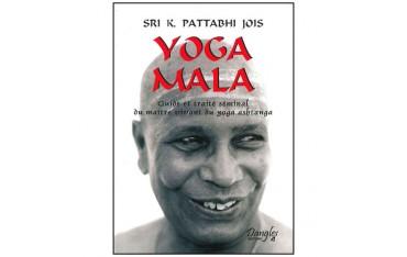 Yoga Mala, guide et traité séminal du maître vivant du Yoga ashtanga - Sri K.Pattabhi Jois