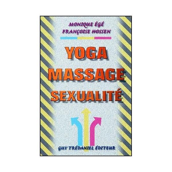 Yoga Massage Sexualité - Monique Egé/Françoise Hossen