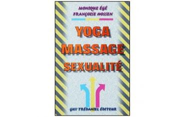 Yoga, massage, sexualité - Monique Egé & Françoise Hossen