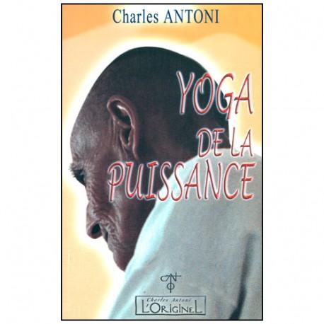 Yoga de la puissance - Charles Antoni
