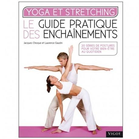 Yoga et Stretching, guide pratique des enchaînements - Choque/Gaudin