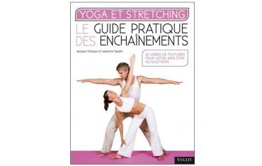 Yoga et Stretching, guide pratique des enchaînements - Jacques Choque & Laurence Gaudin