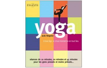 Yoga mini-guides express, à tout âge, à tout moment, en tout lieu - Jude Reignier