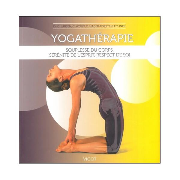 Yogathérapie - Larsen, Wolff, Hager-Forstenlechner