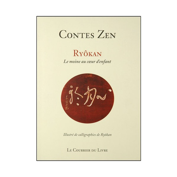 Contes Zen - Ryôkan, le moine au coeur d'enfant