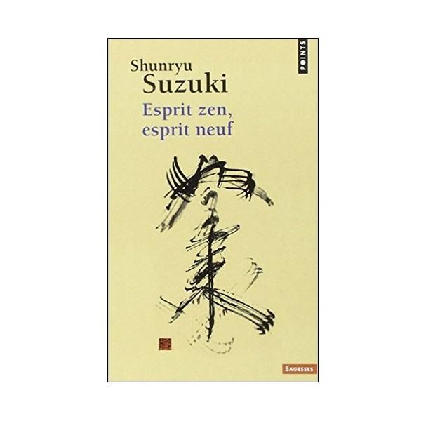 Esprit Zen, esprit neuf - Shunryu Suzuki
