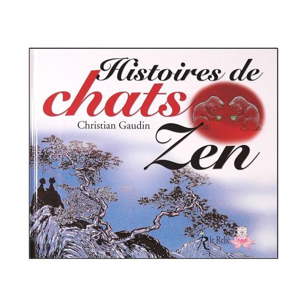 Histoires de Chats Zen - Christian Gaudin