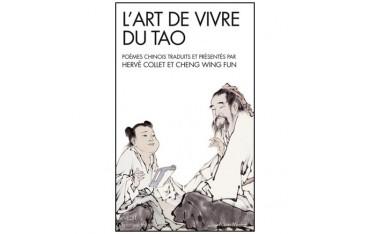 L'Art de vivre du tao, poèmes chinois traduits et présentés - Hervé Collet & Cheng Wing Fun